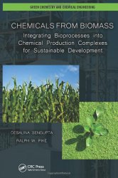 Book Cover: Chemicals from Biomass: Integrating Bioprocesses into Chemical Production Complexes for Sustainable Development by Debalina Sengupta, Ralph W. Pike