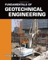Fundamentals of Geotechnical Engineering by Braja M. Das